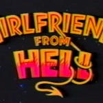 Episode 12: Girlfriend From Hell (1989)